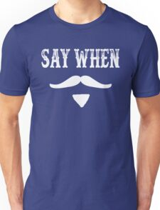 Tombstone Quote - Say When Unisex T-Shirt