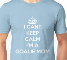 Women's I Can't Keep Calm I'M A GOALIE MOM Soccer Hockey Sport Shirt Unisex T-Shirt