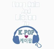 ♫Keep Calm & Listen to K-Pop♪ Kids Tee