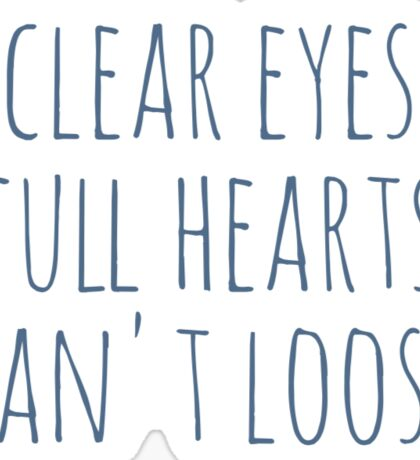 Clear eye, full hearts, can't lose Sticker