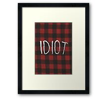 IDIOT (Red Flannel) Framed Print