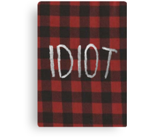 IDIOT (Red Flannel) Canvas Print
