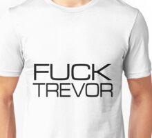 Fuck Trevor Unisex T-Shirt