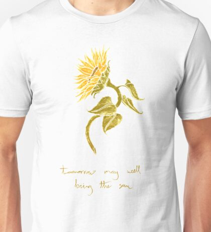 tomorrow bring the sun Unisex T-Shirt