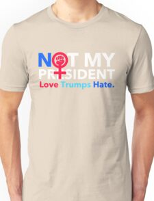 Not My President 2.0 Unisex T-Shirt