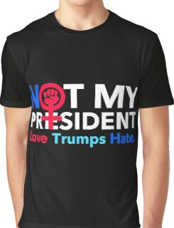 Not My President 2.0 Graphic T-Shirt