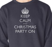 keep calm and christmas party on Pullover