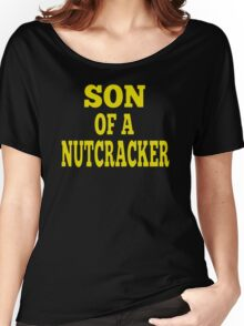 Son Of A Nutcracker Women's Relaxed Fit T-Shirt