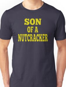 Son Of A Nutcracker Unisex T-Shirt