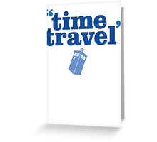 Time Trave Greeting Card