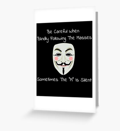 """Be Careful When Blindly Following the Masses - Sometimes the """"M"""" Is Silent Greeting Card"""