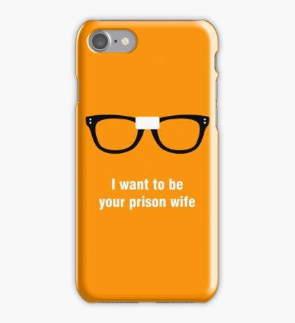 I want to be your prison wife - Alex Vause - OITNB iPhone Case/Skin