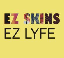 EZ SKINS EZ LYFE Kids Clothes