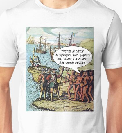 Columbus Arrives in the Americas - Anti Trump Unisex T-Shirt