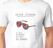 besoin d'évasion Unisex T-Shirt