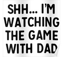 Shh...I'm watching the game with dad Poster