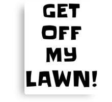 Get Off My Lawn! Canvas Print