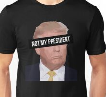Trump Not My President Unisex T-Shirt