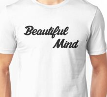 Beautiful Mind 11 Unisex T-Shirt