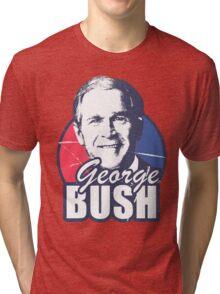 George Bush is funny Tri-blend T-Shirt