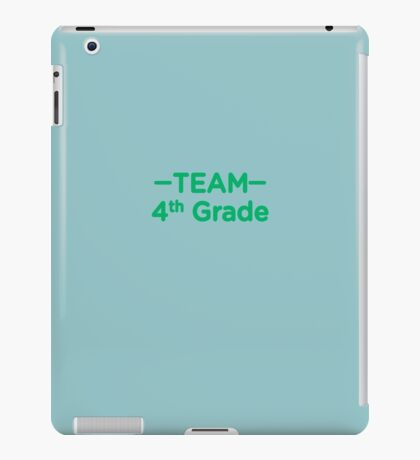 Team 4th Grade Teacher Back To School iPad Case/Skin