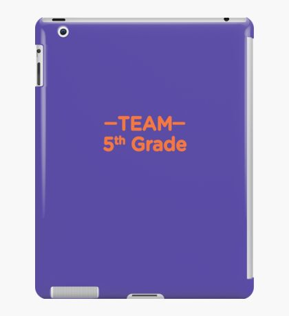 Team 5th Grade Teacher Back To School iPad Case/Skin