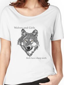 Girls and wolves both have teeth Women's Relaxed Fit T-Shirt