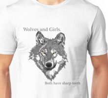 Girls and wolves both have teeth Unisex T-Shirt