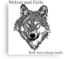 Girls and wolves both have teeth Canvas Print
