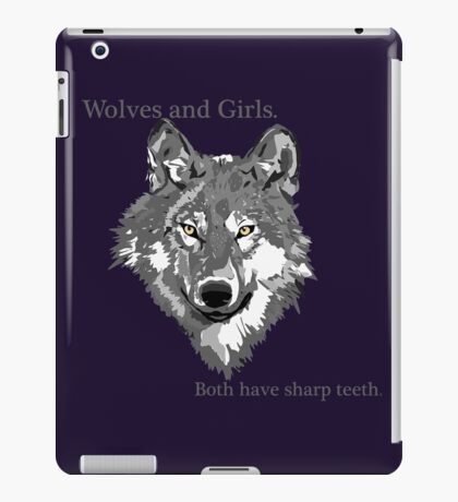 Girls and wolves both have teeth iPad Case/Skin