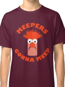 Meepers Gonna Meep Classic T-Shirt