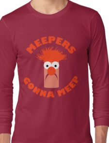 Meepers Gonna Meep Long Sleeve T-Shirt