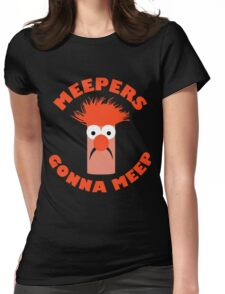 Meepers Gonna Meep Womens Fitted T-Shirt