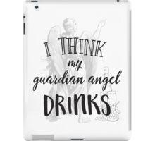 I Think My Guardian Angel Drinks - Funny Vintage Design iPad Case/Skin