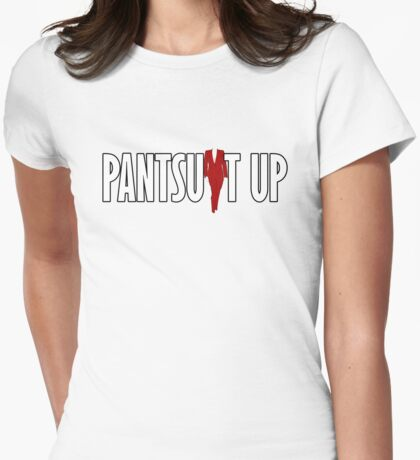 Hillary Clinton: Pantsuit Up Womens Fitted T-Shirt