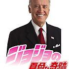 JoJo Biden's Bizarre Adventure by turnxturn