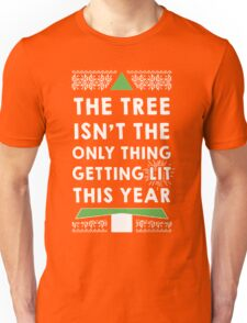 Christmas - The Tree Isn't The Only Thing Getting Lit This Year Unisex T-Shirt