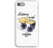 Kittens and Coffee iPhone Case/Skin