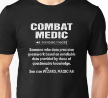 Combat Medic Someone Who Does Precision Guesswork Funny Shirt Unisex T-Shirt