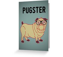 Pugster... Greeting Card