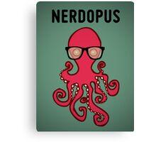 Nerdopus... Canvas Print