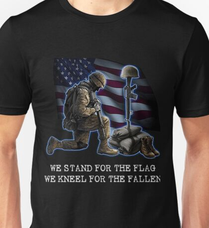 VETERAN DAY - WE STAND FOR THE FLAG WE KNEEL FOR THE FALLEN Unisex T-Shirt