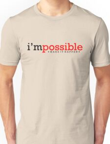 Impossible is nothing Unisex T-Shirt