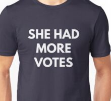 She Had More Votes - Not My President Unisex T-Shirt