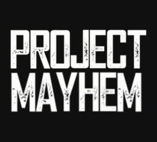 Project Mayhem by RussellK99