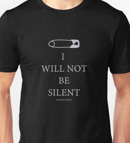 Safety Pin Shirt I will not be silent Unisex T-Shirt