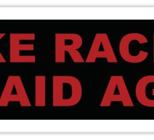 MAKE RACISTS AFRAID AGAIN Bumper Sticker Sticker