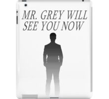 Mr. Grey Will See You Now (Fifty Shades of Grey) iPad Case/Skin