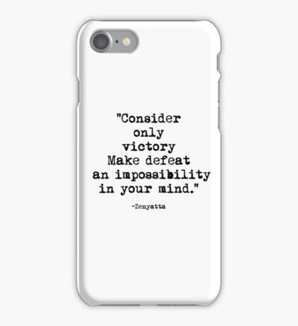 Consider only victory make defeat an impossibility iPhone Case/Skin