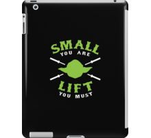 Small You Are Lift You Must iPad Case/Skin